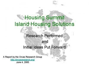 Housing Summit Island Housing Solutions Research Performed and