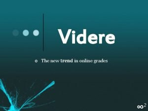 Videre The new trend in online grades 2