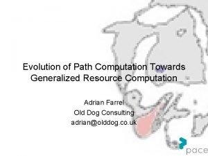 Evolution of Path Computation Towards Generalized Resource Computation