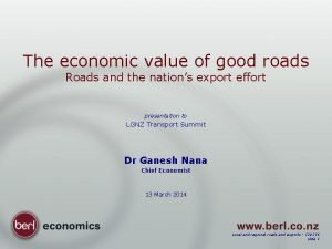 The economic value of good roads Roads and
