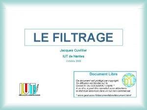 LE FILTRAGE Jacques Cuvillier IUT de Nantes Octobre