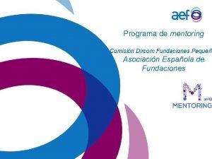 Programa de mentoring Comisin Dircom Fundaciones Pequea Asociacin