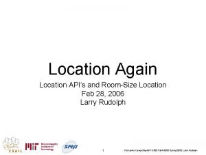 Location Again Location APIs and RoomSize Location Feb