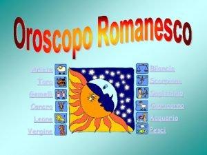 Ariete Bilancia Toro Scorpione Gemelli Sagittario Cancro Capricorno