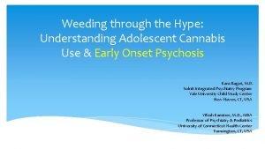 Weeding through the Hype Understanding Adolescent Cannabis Use
