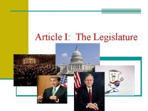 Article I The Legislature Article I Section I