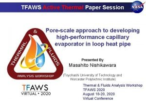 TFAWS Active Thermal Paper Session Porescale approach to