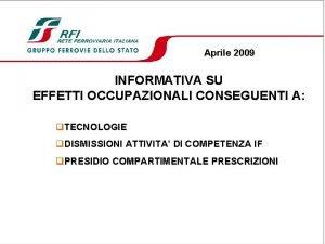 Aprile 2009 INFORMATIVA SU EFFETTI OCCUPAZIONALI CONSEGUENTI A