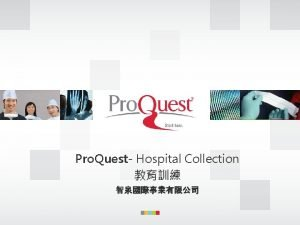 Pro Quest Hospital Collection Pro Quest Overview Pro