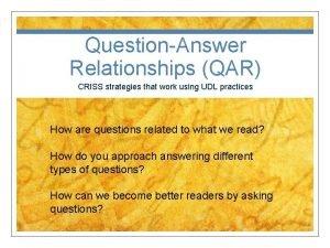 QuestionAnswer Relationships QAR CRISS strategies that work using