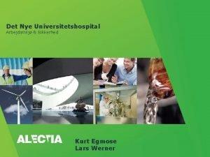 Det Nye Universitetshospital Arbejdsmilj Sikkerhed Kurt Egmose Lars