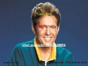Young love Bobby vinton Uma produo IVOFLORIPA Imagens