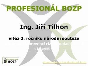PROFESIONL BOZP Ing Ji Tilhon vtz 2 ronku