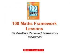 100 Maths Framework Lessons Bestselling Renewed Framework resources