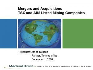 Mergers and Acquisitions TSX and AIM Listed Mining