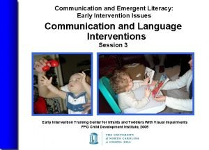 Communication and Emergent Literacy Early Intervention Issues Communication