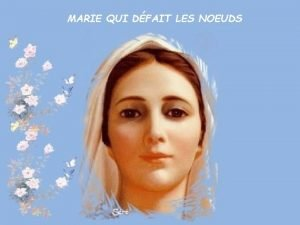 MARIE QUI DFAIT LES NOEUDS Vierge Marie Mre