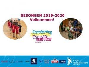 SESONGEN 2019 2020 Velkommen Regionstinget 2020 9 Til
