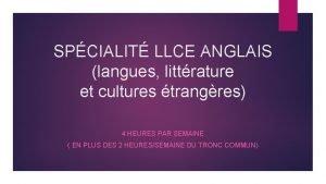 SPCIALIT LLCE ANGLAIS langues littrature et cultures trangres