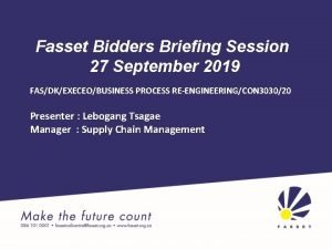 Fasset Bidders Briefing Session 27 September 2019 FASDKEXECEOBUSINESS