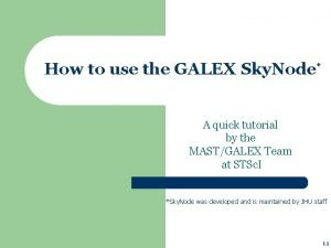 How to use the GALEX Sky Node A