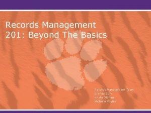 Records Management 201 Beyond The Basics Records Management