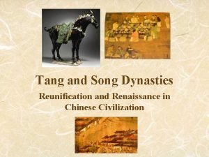 Tang and Song Dynasties Reunification and Renaissance in