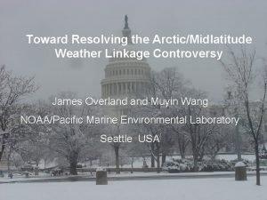 Toward Resolving the ArcticMidlatitude Weather Linkage Controversy James