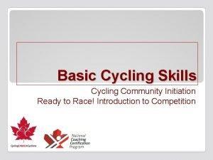 Basic Cycling Skills Cycling Community Initiation Ready to