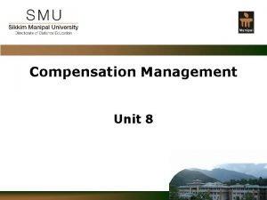 Compensation Management Unit 8 Confidential Compensation According to