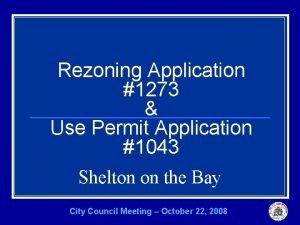 Rezoning Application 1273 Use Permit Application 1043 Shelton