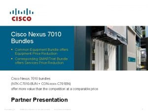 Cisco Nexus 7010 Bundles Common Equipment Bundle offers