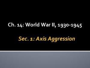 Ch 14 World War II 1930 1945 Sec