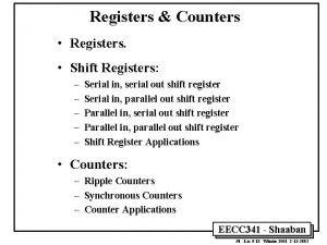 Registers Counters Registers Shift Registers Serial in serial