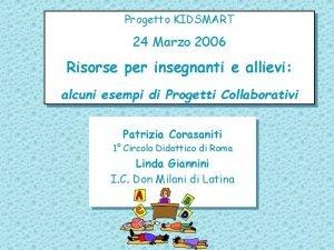 Progetto KIDSMART 24 Marzo 2006 Risorse per insegnanti