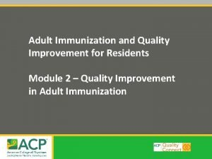Adult Immunization and Quality Improvement for Residents Module