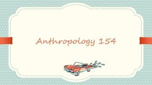 Anthropology 154 Marriage Definition of Marriage The legally