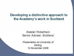 Developing a distinctive approach to the Academys work