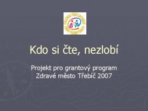 Kdo si te nezlob Projekt pro grantov program