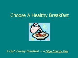 Choose A Healthy Breakfast A High Energy Breakfast