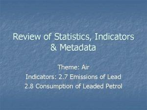 Review of Statistics Indicators Metadata Theme Air Indicators