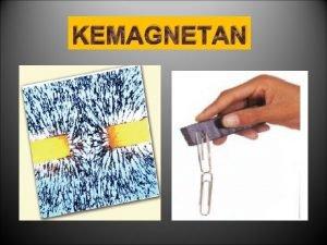 KEMAGNETAN Asal kata magnet diduga dari kata magnesia