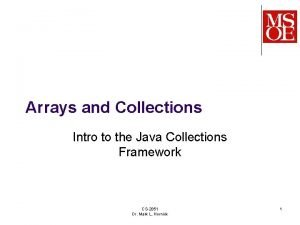 Arrays and Collections Intro to the Java Collections