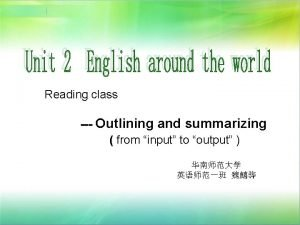 Reading class Outlining and summarizing from input to