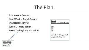 The Plan This week Gender Next Week Social