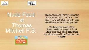 Nude Food at Thomas Mitchell P S Thomas