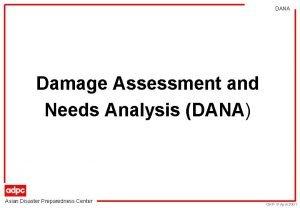 DANA Damage Assessment and Needs Analysis DANA Asian