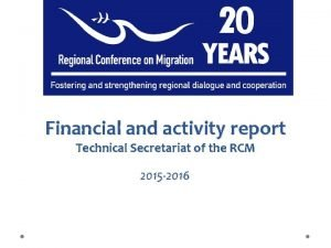 Financial and activity report Technical Secretariat of the