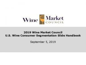 2019 Wine Market Council U S Wine Consumer