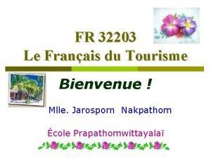 FR 32203 Le Franais du Tourisme Bienvenue Mlle